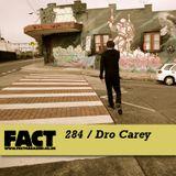 FACT Mix 284: Dro Carey