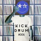 Kick Drum_#006 w/ DJ Ciderman / Fear-E / Argoman / Gerd Janson & Shan / Oli Furness