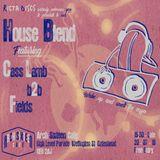 Fields b2b Cass Lamb @ House Blend 2 (20/7/19)