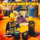 Deenzho - on my way home mix Vol. 9