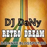 DJ DANY - Retro Dream (4 Old Music Lovers)
