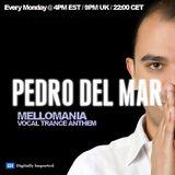 Pedro Del Mar  - Mellomania Vocal Trance Anthems Episode 356 on DI.FM - 09-Mar-2015