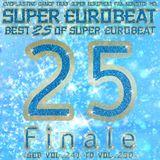 Best 25 Of Super Eurobeat Vol. 25 Finale -SEB Vol. 241 To Vol. 250-