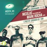 Rota 91 - 12/09/2015 Guest DJs: Mark Rocha (SP) e Nicholas (Old School Special Set )