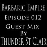 Barbaric Empire 012 (Guest Mix By Thunder St Clair)