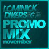 Dominick Divers Promo Mix November Vol.I