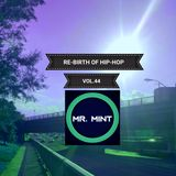 MR. MINT - RE-BIRTH OF HIP-HOP VOL.44