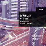 Slamjack w/ DJ 1985 – 25/11/2015