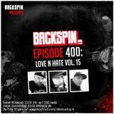 BACKSPIN FM #400 - Love N Hate Vol. 15