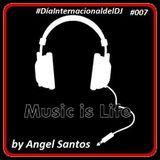 Angel Santos- Music Is Life #007