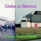 Globe vs Barocci 'Energy techno battle part 3