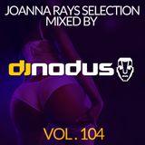 Joanna Rays Selection vol. 104 mixed by DJ NODUS