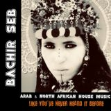 Bachir Seb - Arab & North African House Music