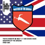 Tokyo Knights Mix Show #005 Masters Of The Groove: First Mix