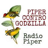 Piper Contro Godzilla - 25 Aprile 2017