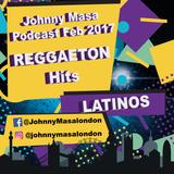 JohnnyMasa Podcast Feb 2017 Reggaeton Latino