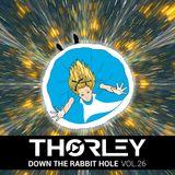Thorley - Down The Rabbit Hole Vol 26
