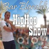 Bar Elgrabli - Hip-Hop Show 010