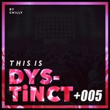 DYS-TINCT Radio 005 - By Chilly