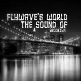 FlyWave's World - The Sound of Brooklyn #186