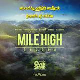 Mile High Riddim (overstand entertainement 2016) Mixed By SELEKTA MELLOJAH FANATIC OF RIDDIM