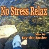 No Stress Relax         mix by Jay the Butler