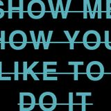 Show me how you like to do it