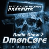 Battle Audio Radio Show 7 by DmønCøre