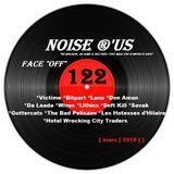 "Noise r'us # 122 ""face off"" (Mars 2018)"