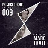 Project Techno |009 | - Marc Troit