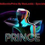 MaiSentitoPrima by MaxLedda Specials: Prince