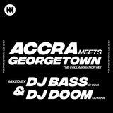Accra Meets Georgetown Mixtape Mixed by DJ Bass (GH) x DJ Doom (Guyana)
