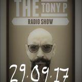 The Tony P Radio Show - 29/09/17