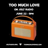 Too Much Love Radio on Jolt Radio - June 22 Ft. Private School