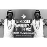 @DJRUSSKE - #30MinutesOf Future