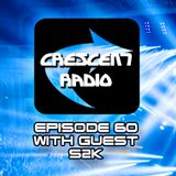 Crescent Radio Episode 60 with guest S2K
