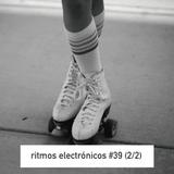 RITMOS ELECTRONICOS #39 (2/2)