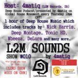 L2MS Show #010 by 4matiq Live On GHM (Show #003)