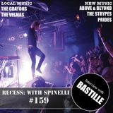 RECESS: with SPINELLI #159, Bastille