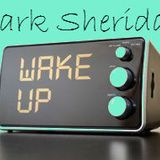 Wake up to Mark 8th July 17