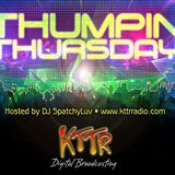 Thumpin' Thursday with DJ SpatchyLuv, Willey Blaze, and BT5K !!!
