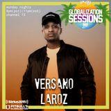 Globalization Sessions Ep. 46 w/ Versano Laroz