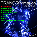 TRANCEformation with DJ Dark Episode 5 (DJDeezy Guest Mix)
