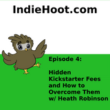 Hidden Kickstarter Fees and How to Overcome Them w/ Heath Robinson