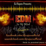 EDM IN MY MIND - PODCAST # 1 - DJ RAJIV