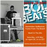 MaxK on Starpoint - 27th May 17: Tunes From The BolBeatsBeachBar