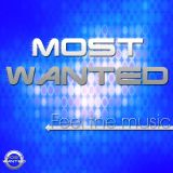 Most Wanted pres. Feel the music Vol.1