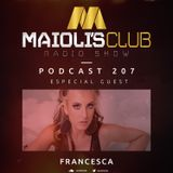 Maioli's Club Radio Show #207 - Guest Mix By Francesca