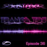 Trance You Episode 36
