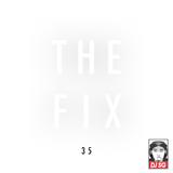 The Fix 35